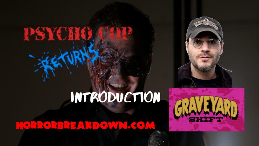 Psycho Cop Returns - Adam Rifkin Introduction